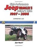 High-Performance Jeep Wrangler TJ Builder's Guide 1997-2006 (Cartech)