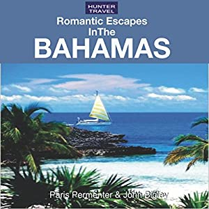 Romantic Escapes in the Bahamas Audiobook