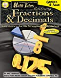 img - for Math Tutor: Mastering Fractions & Decimals, Grades 4-Adult book / textbook / text book