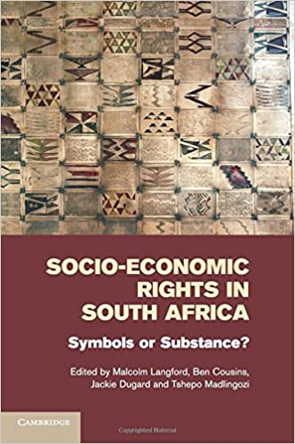 Socio-Economic Rights in South Africa: Symbols or Substance ...