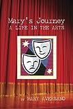 Mary's Journey a Life in the Arts, Mary Aversano, 1479763152