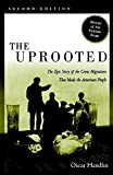 Image of The Uprooted: The Epic Story of the Great Migrations That Made the American People