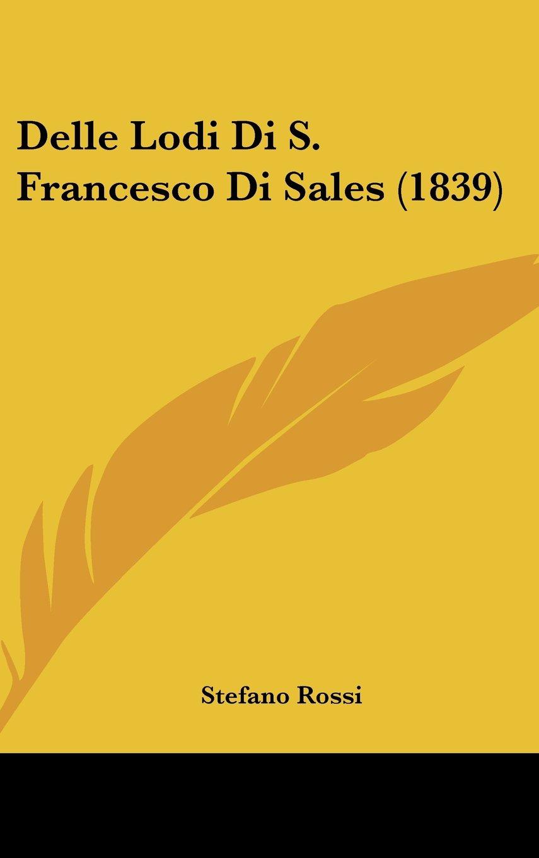Download Delle Lodi Di S. Francesco Di Sales (1839) (Italian Edition) ebook