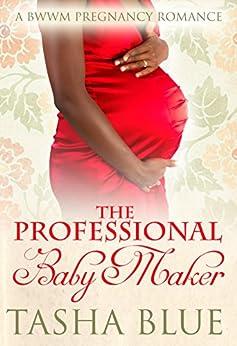 The Professional Baby Maker: A BWWM Pregnancy Romance