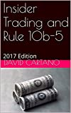 Insider Trading and Rule 10b-5: 2017 Edition