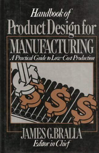 Handbook of Product Design for Manufacturing: A Practical Guide to Low-Cost Production (Mcgraw-Hill Handbooks in Mechani