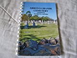 img - for Arroyo Grande Cemetery (Circa 2008) book / textbook / text book