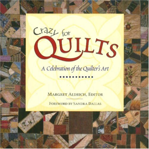 Crazy for Quilts: A Celebration of the Quilter's Art (Town Square Giftbook Series) PDF