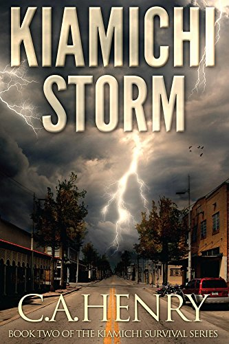 Kiamichi Storm: Book Two of the Kiamichi Survival Series by [Henry, C.]