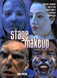 Stage Makeup: The Actor's Complete Guide to Today's Techniques and Materials, Laura Thudium, 0823088391