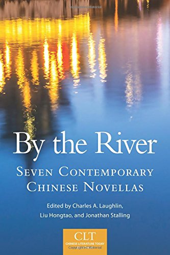 By the River: Seven Contemporary Chinese Novellas (Chinese Literature Today Book Series)
