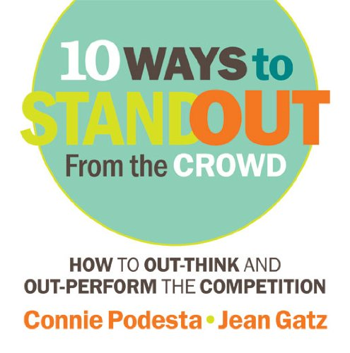 10 Ways to Stand Out From the Crowd: How to