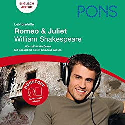 Romeo & Juliet - Shakespeare Lektürehilfe. PONS Lektürehilfe - Romeo & Juliet - William Shakespeare