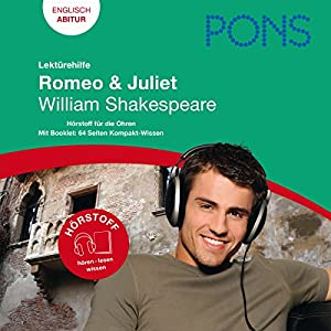 Romeo & Juliet - Shakespeare Lektürehilfe. PONS Lektürehilfe - Romeo & Juliet - William Shakespeare Hörbuch