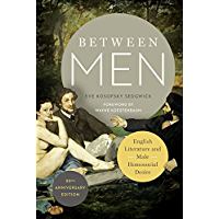Between Men: English Literature and Male Homosocial Desire (Gender and Culture Series) (English Edition)