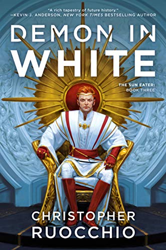 Demon in White (Sun Eater Book 3) by [Ruocchio, Christopher]