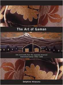 The Art of Gaman: Arts and Crafts from the Japanese