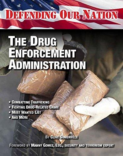 Download The Drug Enforcement Administration (Defending Our Nation) ebook