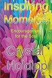 Inspiring Moments (Black & White): Encouragement for the Soul (Volume 1)