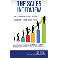 The Sales Interview: Step-by-Step guide for Sales Candidates: Pharmaceutical - Biotech - Medical - Surgical: Volume 1