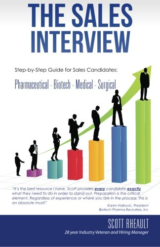 The Sales Interview: Step-by-Step guide for Sales Candidates:  Pharmaceutical - Biotech - Medical - Surgical (Volume 1)