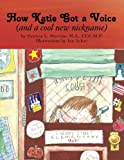 How Katie Got a Voice, M. A. Mervine, 1426966490