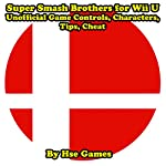 Super Smash Brothers for Wii U Unofficial Game Controls, Characters, Tips, Cheat |  Hse Games
