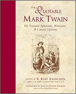 Book The Quotable Mark Twain: His Essential Aphorisms, Witticisms and Concise Opinions