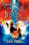 Experiencing the Love Jesus Knew, Vikki Waters, 0984442359