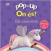 Pop-up. On és? Els unicorns (Catalá - A PARTIR DE 0 ANYS - MANIPULATIUS (LLIBRES PER TOCAR I JUGAR), POP-UPS - Pop-up On és?)