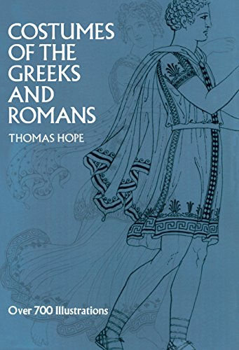 Costumes of the Greeks and Romans (Dover Fashion and -