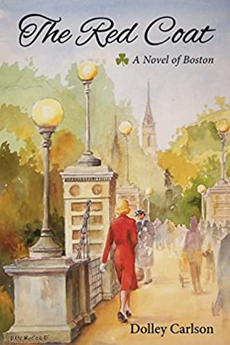 The Red Coat - A Novel of Boston: Dolley Carlson: 9780986223808