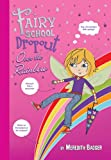 Fairy School Dropout: over the Rainbow, Meredith Badger, 0312666829