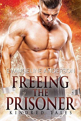 Freeing the Prisoner: A Kindred Tales Novel: (Alien Warrior I/R BBW Science Fiction  Romance) (Brides of the Kindred)