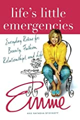 Life's Little Emergencies: Everyday Rescue for Beauty, Fashion, Relationships, and Life Paperback