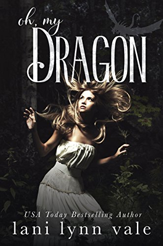 Oh, My Dragon (The I Like Big Dragons Series Book 3) (Take Another Piece Of My Heart Now Baby)