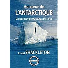 Au cœur de l'Antarctique: L'expédition du Nimrod au Pôle Sud (French Edition)