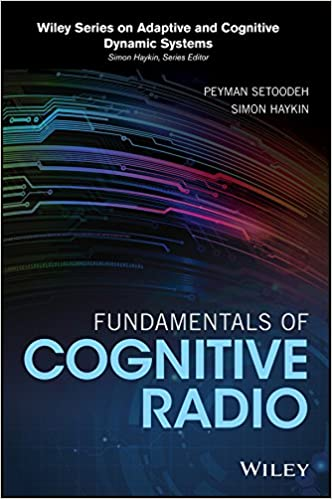 Fundamentals of Cognitive Radio (Adaptive and Cognitive