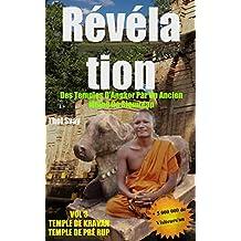 Révélation Des Temples D'Angkor Par Un Ancien Moine De Siemreap: Vol.3 TEMPLE DE KRAVAN TEMPLE DE  PRÈ RUP (Les temples khmers) (French Edition)
