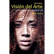 Visión del arte: Libro Blog (Spanish Edition)