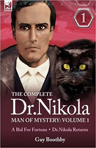 Book The Complete Dr Nikola-Man of Mystery: Volume 1-A Bid for Fortune & Dr Nikola Returns