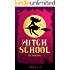 Children's Book : Witch School (1): The Awakening (Cozy witch mysteries, 7th Grade Adventure Series, Book for kids ages 7 9 12 )