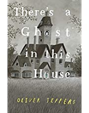 There's a Ghost in this House: Oliver Jeffers