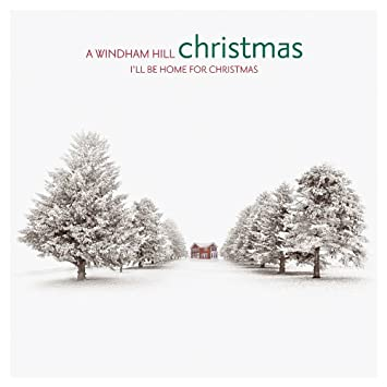 Various - A Windham Hill Christmas: I'll Be Home For Christmas ...