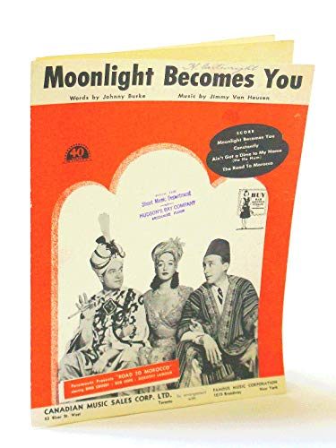 Moonlight Becomes You in Road to Morocco featuring Bing Crosby, Bob Hope, Dorothy Lamour ; Vintage Vocal, Piano, Chords Sheet ()