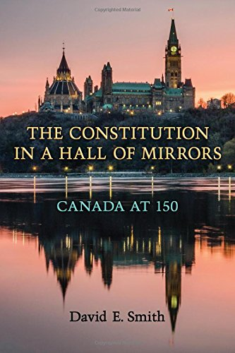 The Constitution in a Hall of Mirrors: Canada at - Canada Mirror