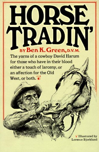 Horse Tradin' by Green, Ben K. (1967) Hardcover