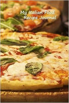 My italian food recipe journal complete with measurement guide my italian food recipe journal complete with measurement guide frederick fichman journals volume 18 forumfinder Gallery