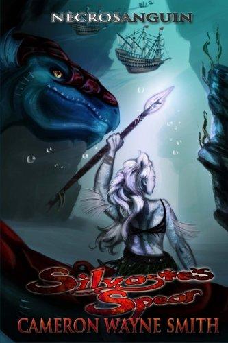 Silvaste's Spear (Necrosanguin) (Volume 2)
