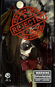 Rejected For Content: Splattergore (RFC Book 1) by [MacLeod, Kevin, Goforth, Jim, Pratt, Essel Scott, Johnson, Alex S., Fisher, Michael, Ropes, Christopher, Keane, Stuart, Dabrowski, Lisa, Woods, Mark]